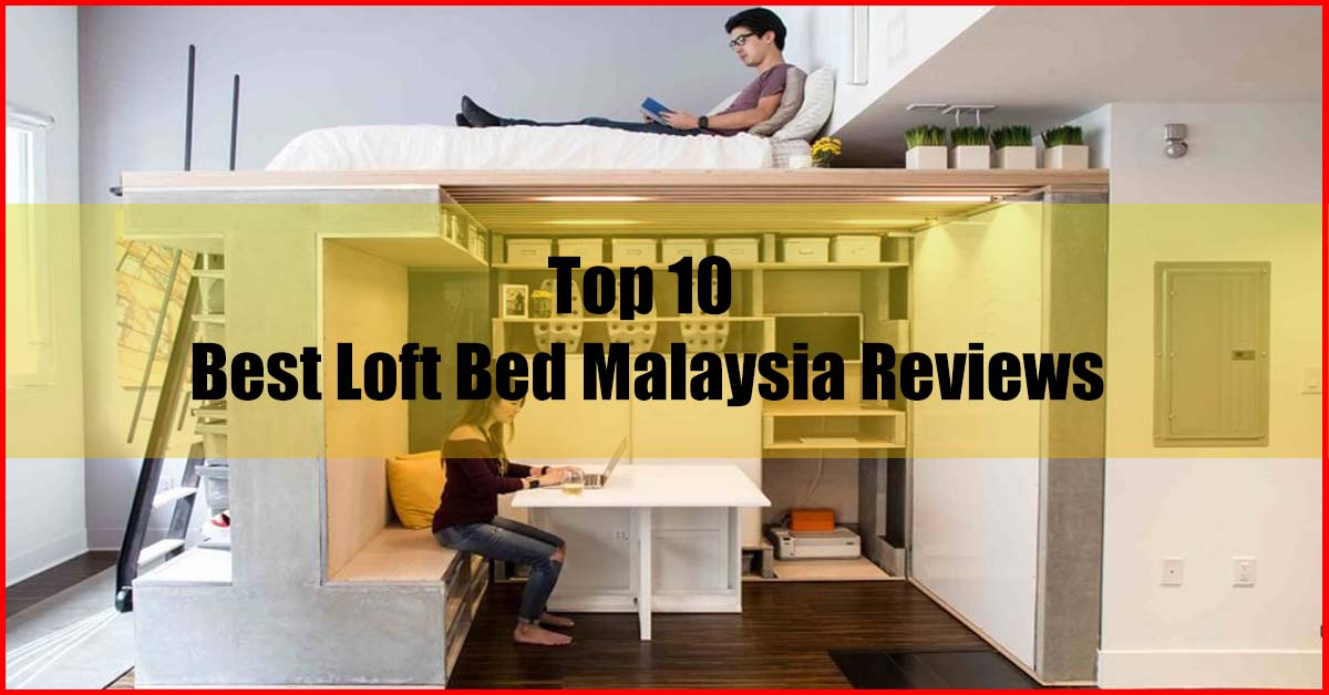 Picture of: Top 10 Best Loft Bed Malaysia Reviews Auntiereviews